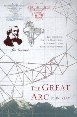 The Great Arc by John Keay