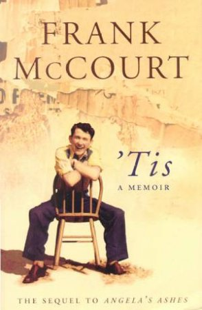 'Tis: A Memoir by Frank McCourt