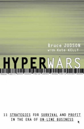 Hyperwars: Strategies For Survival In E-Commerce by B Judson & K Kelly