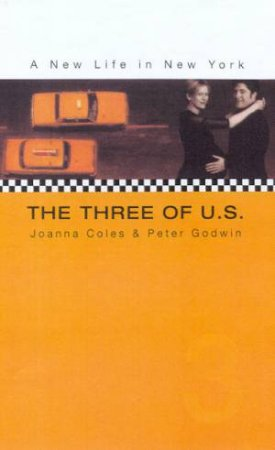 The Three Of U S by Joanna Coles & Peter Godwin