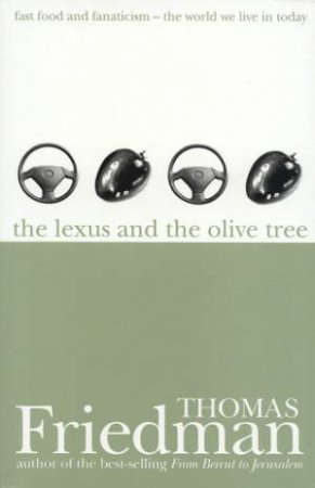 The Lexus And The Olive Tree by Thomas Friedman
