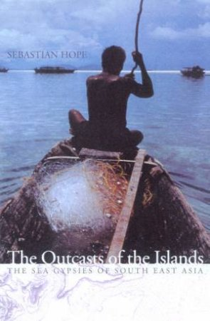 The Outcasts Of The Islands by Sebastian Hope