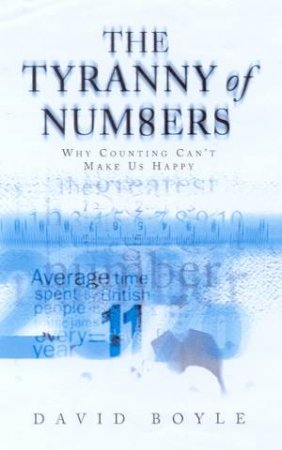 The Tyranny Of Numbers by David Boyle