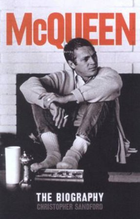 McQueen: The Biography by Christopher Standford