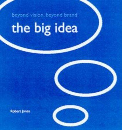 The Big Idea by Robert Jones