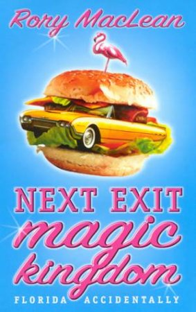 Next Exit Magic Kingdom by Rory MacLean
