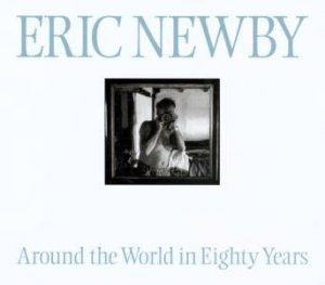 Around The World In Eighty Years by Eric Newby