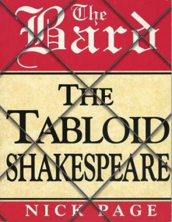 The Bard: The Tabloid Shakespeare by Nick Page