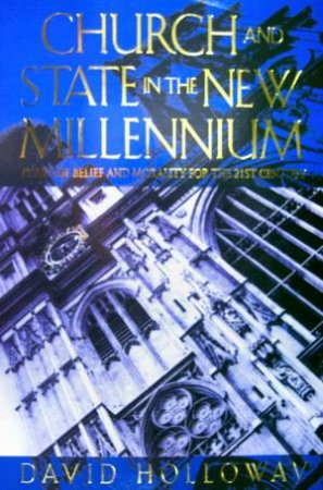 Church And State In The New Millennium by David Holloway