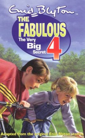 The Fabulous Four: The Very Big Secret by Enid Blyton