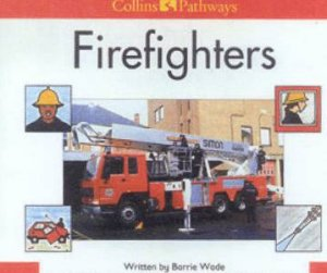 Collins Pathways: Firefighters by Barry Wade