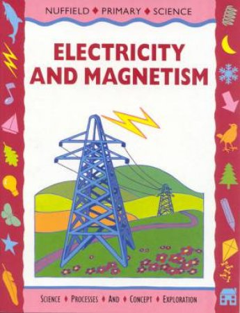 Nuffield Primary Science: Electricity & Magnetism by Various