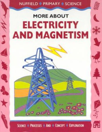 Nuffield Primary Science: More About Electricity And Magnetism by Various