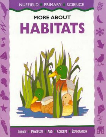 Nuffield Primary Science: More About Habitats by Various