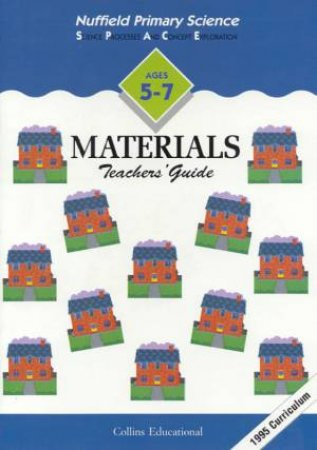 Nuffield Primary Science: Materials - Teachers' Guide by Various
