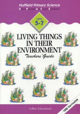 Nuffield Primary Science: Living Things In Their Environment - Teachers' Guide by Various