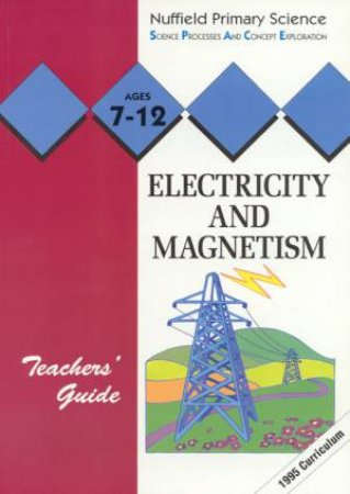 Nuffield Primary Science: Electricity And Magnetism - Teachers' Guide by Various