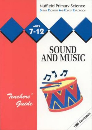 Nuffield Primary Science: Sound & Music - Teachers' Guide by Various