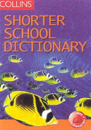 Collins Shorter School Dictionary by John McIlwain