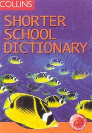 Collins Shorter School Dictionary by Various