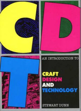 An Introduction To Craft Design And Technology by Stewart Dunn