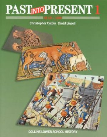 Past Into Present I: 43AD - 1400 by Christopher Culpin & David Linsell