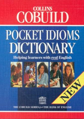 Collins Cobuild Pocket Idioms Dictionary by Various
