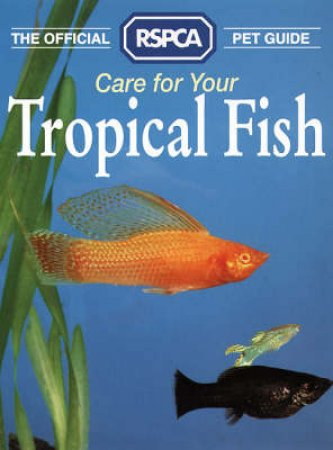 RSPCA Guide: Tropical Fish by M Richardson