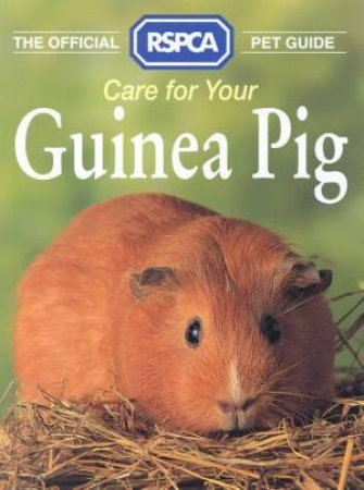 The Official RSPCA Pet Guide: Caring For Your Guinea Pig by Various