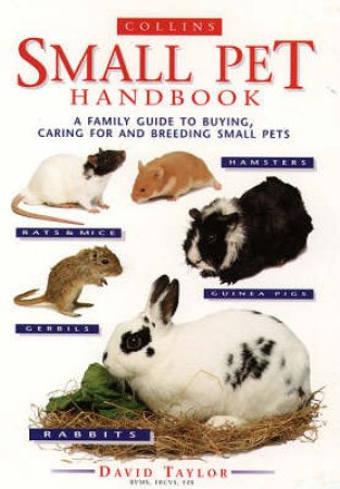 Collins Small Pet Handbook by David Taylor
