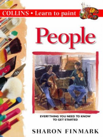 Collins Learn To Paint: People by Sharon Finmark