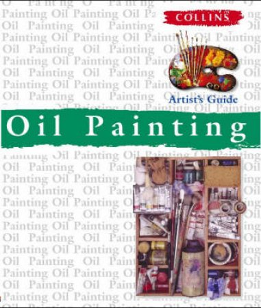 Collins Artist's Guide: Oils by Various
