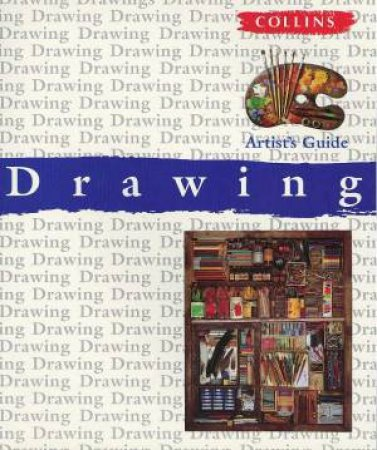 Collins Artist's Guide To Drawing by Various