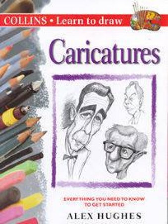 Collins Learn To Draw: Caricatures by Alex Hughes