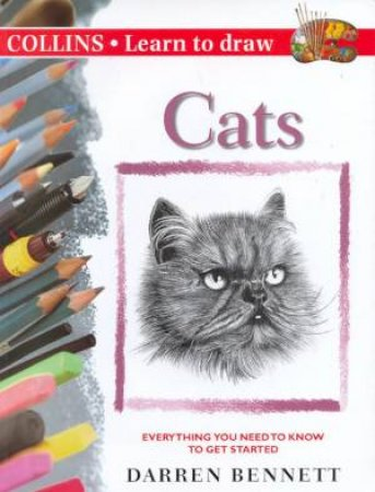 Collins Learn To Draw: Cats by Darren Bennett