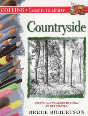 Collins Learn To Draw: Countryside by Bruce Robertson
