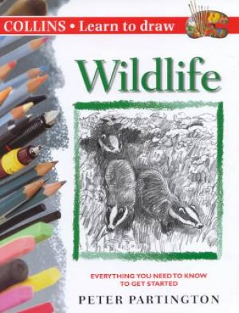 Collins Learn To Draw: Wildlife by Peter Partington