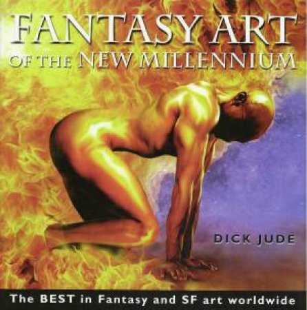 Fantasy Art Of the New Millennium by Dick Jude