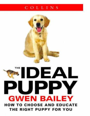 Collins The Ideal Puppy by Gwen Bailey