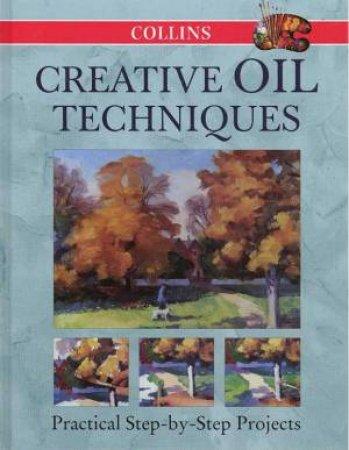 Collins Creative Oil Techniques by Various