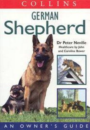 Colliins Dog Owner's Guide: German Shepherd by Peter Neville