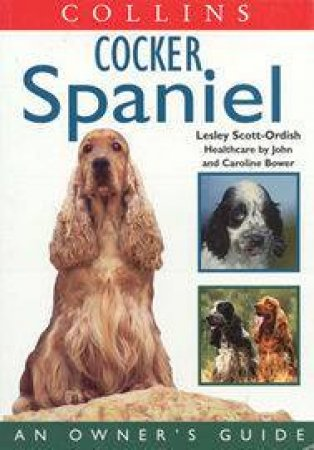 Collins Cocker Spaniel Dog Owner's Guide by Lesley Scott Ordish