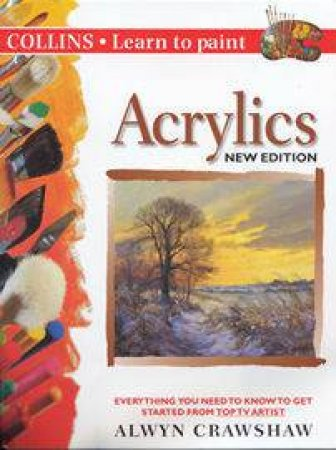 Learn To Paint Acrylics by Alwyn Crawshaw