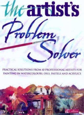 The Artist's Problem Solver by Various