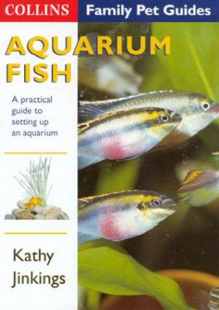 Collins Family Pets: Aquarium Fish by Kathy Jinkings
