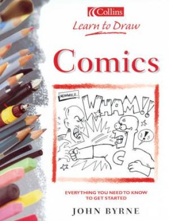 Collins Learn To Draw Comics by John Byrne