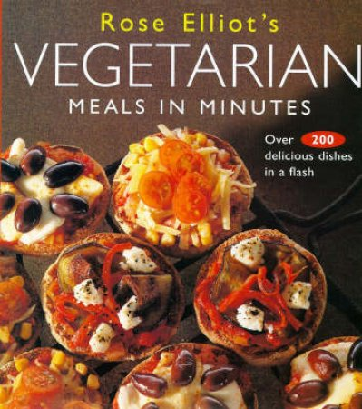 Rose Elliot's Vegetarian Meals by Rose Elliot