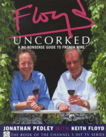 Floyd's Uncorked by Jonathan Pedley