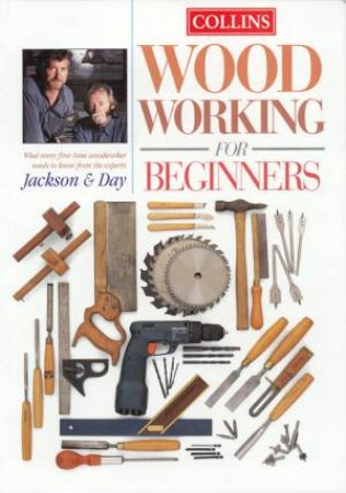 Collins Woodworking For Beginners by Albert Jackson & David Day