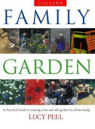 Collins Family Garden: A Practical Guide by Lucy Peel